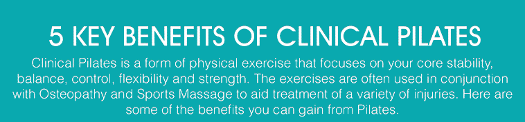 5 Key Benefits of Clinical Pilates Canada Water SE16, near Deptford SE8, Wapping E1W and Stratford E15, near The Olympic Village E20