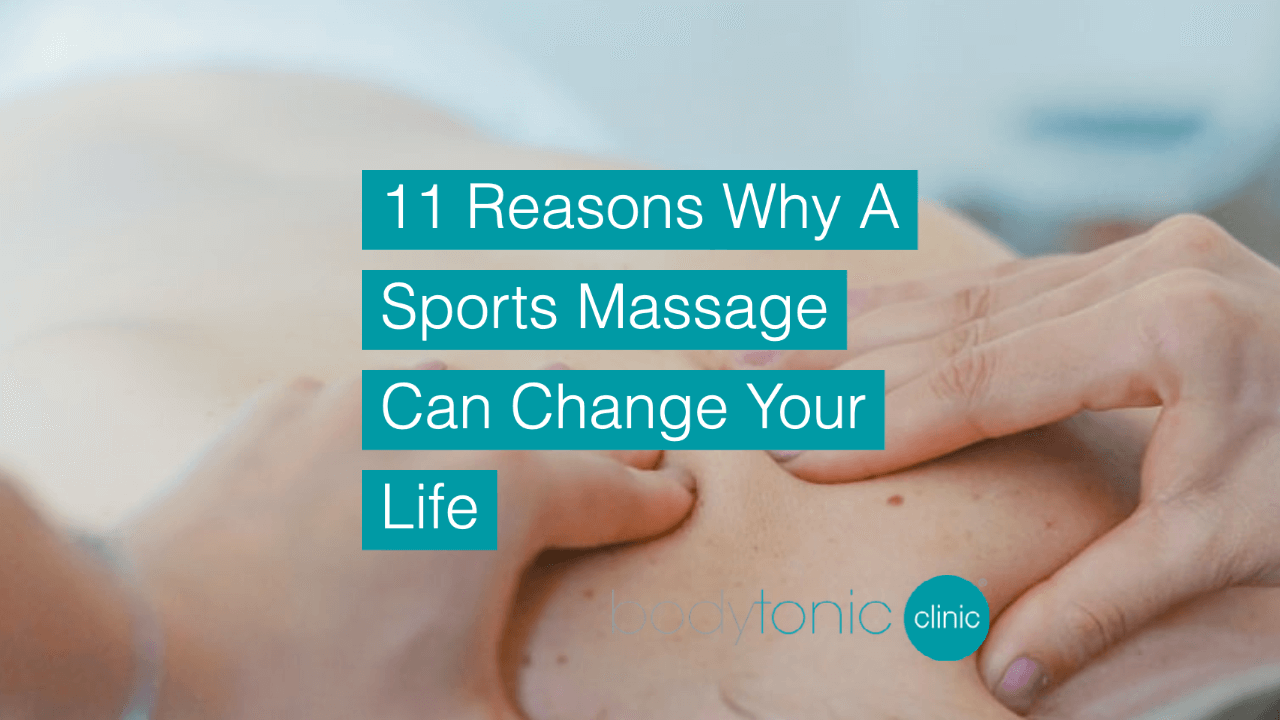 11 Reasons why a Sports Massage can change your life in 10-30 minutes