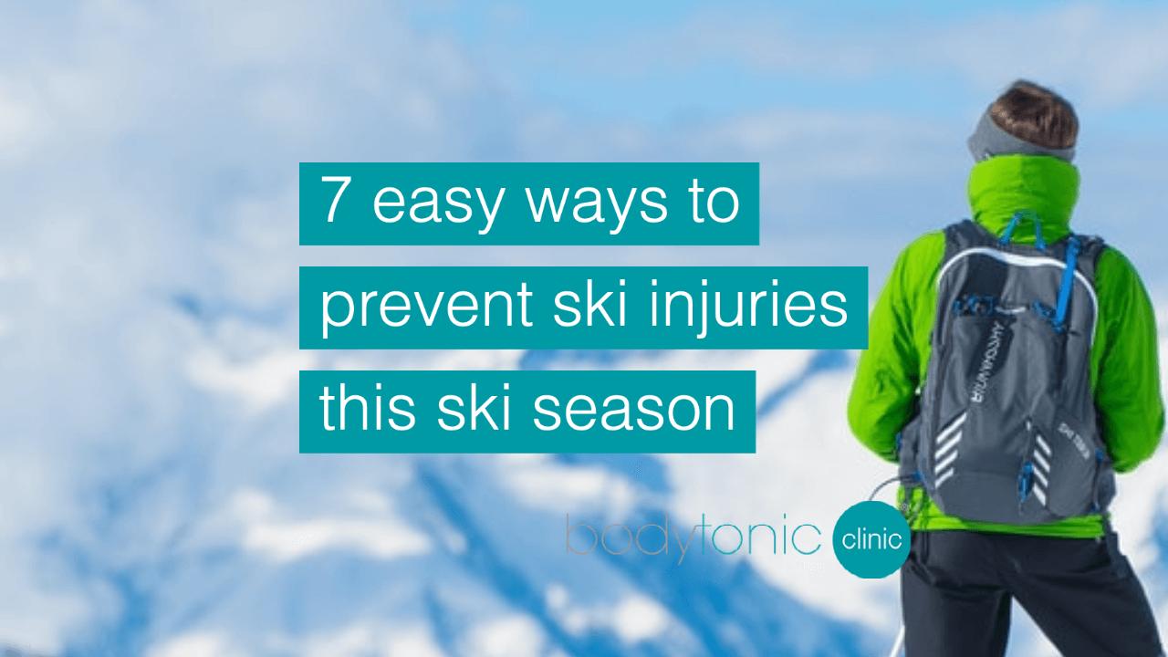 7 Easy Ways to prevent injuries this ski season at bodytonic clinic London