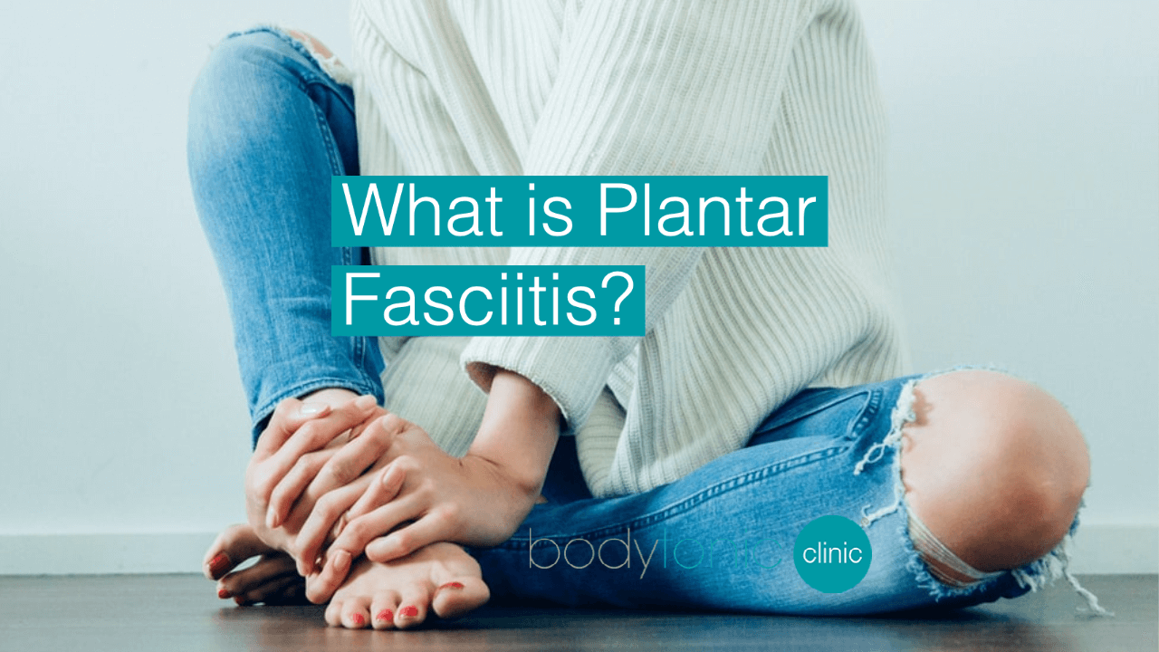 What is Plantar Fasciitis_Symptoms & causes bodytonic clinic London