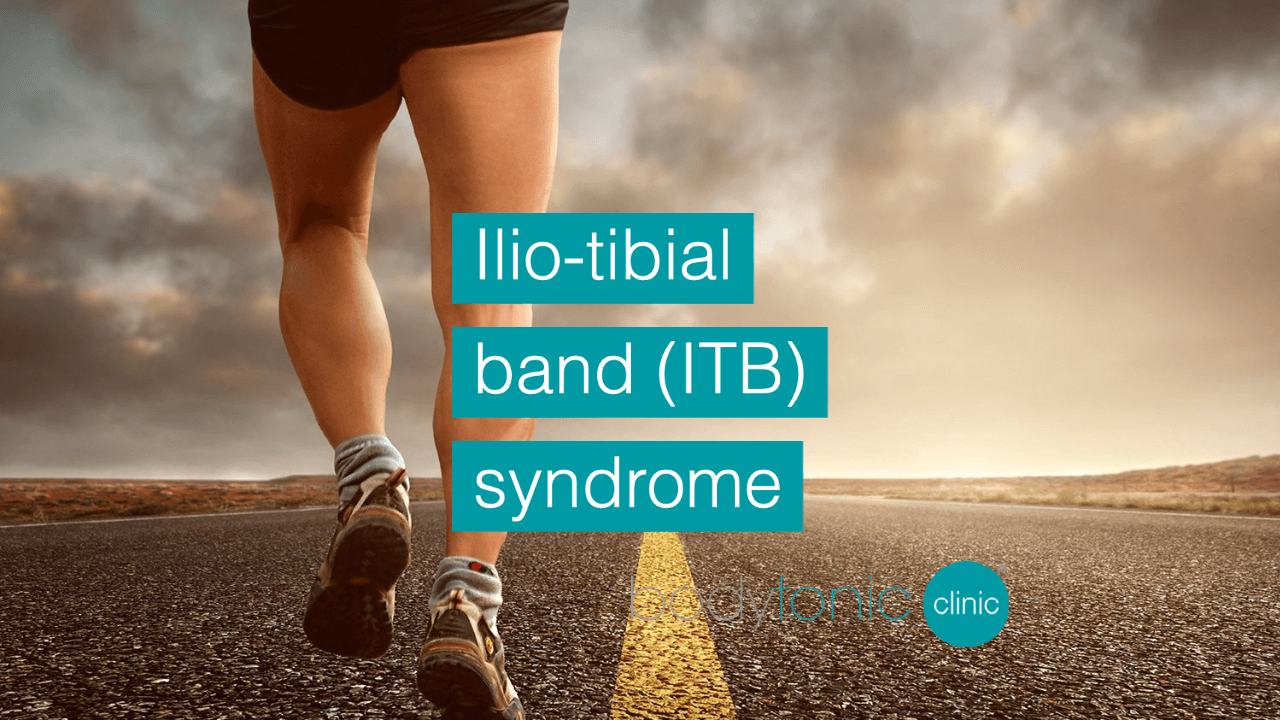 Ilio-tibial band (ITB) syndrome bodytonic clinic SE16 London