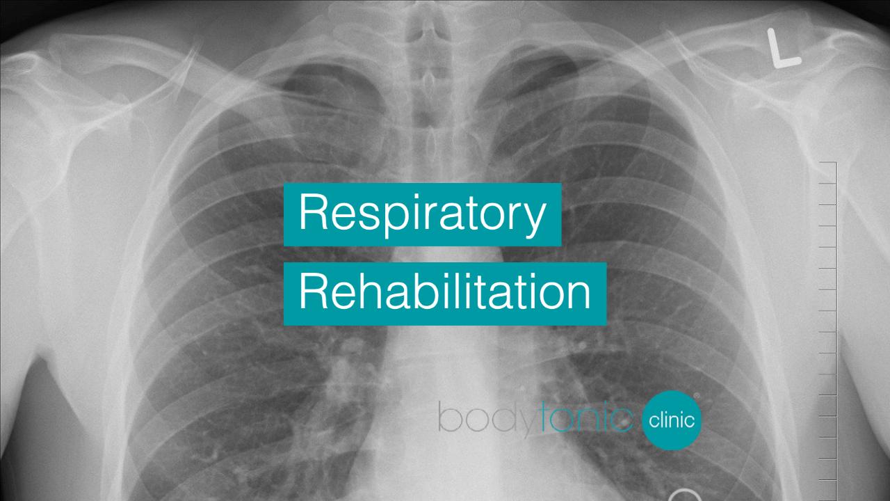 Respiratory Rehabilitation bodytonic clinic SE16 London