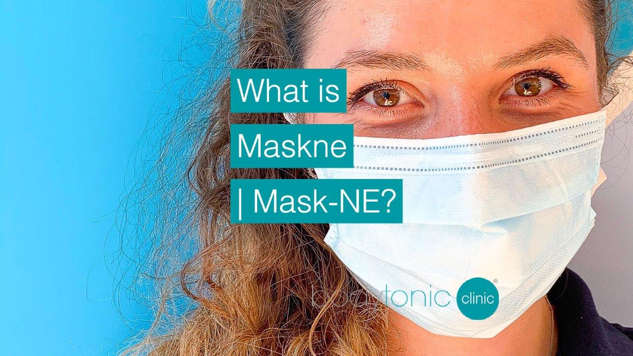 What is Maskne Mask-NE   bodytonic clinic London