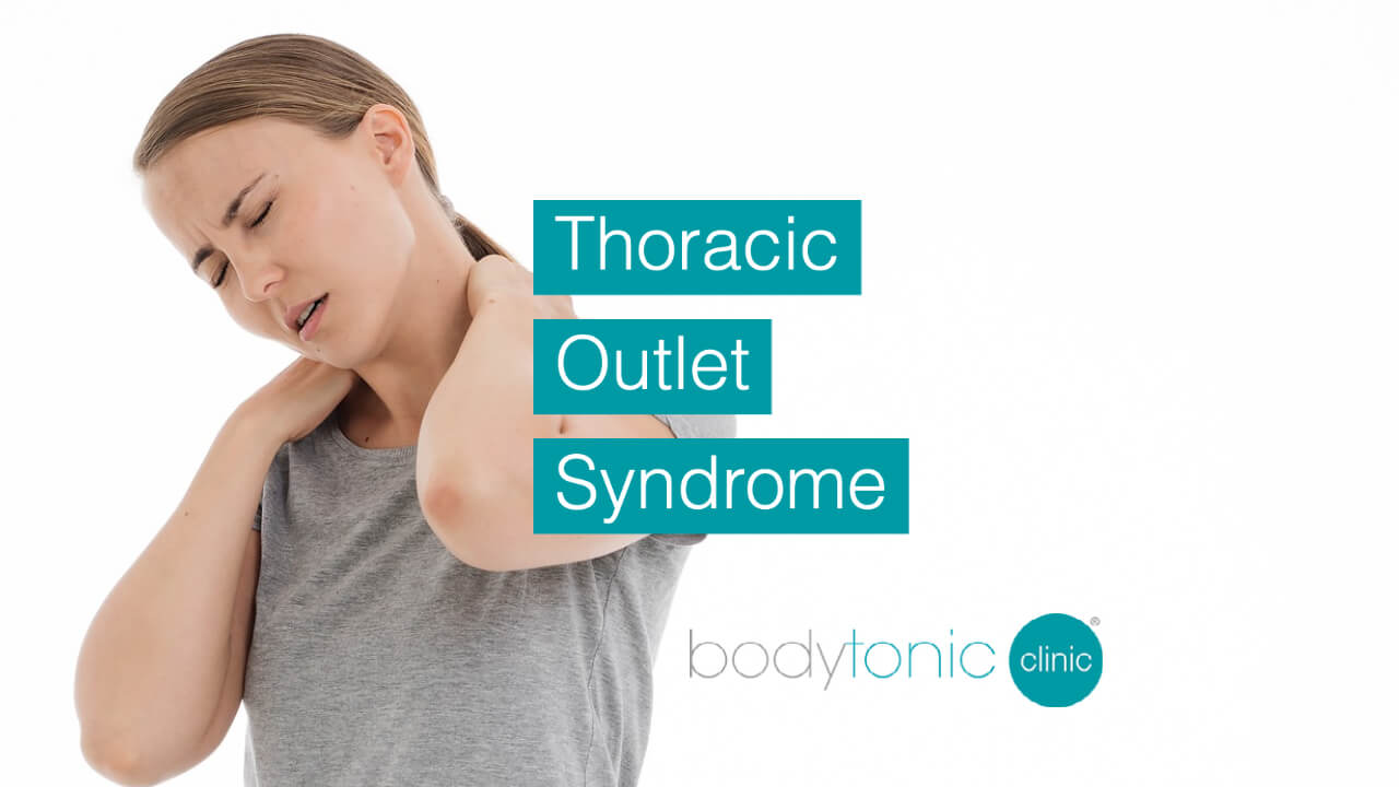 Thoracic Outlet Syndrome bodytonic clinic SE16 2